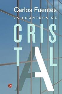 Frontera de cristal, la ) par Carlos Fuentes