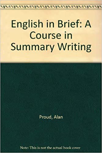 Amazon english in brief a course in summary writing amazon english in brief a course in summary writing 9780713101577 alan proud books thecheapjerseys Image collections