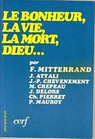 Le bonheur, la vie, la mort, Dieu... par Frédéric Mitterrand