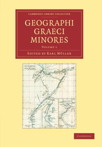 Geographi Graeci minores (Cambridge Library Collection - Classics) (Volume 1) (Ancient Greek Edition)