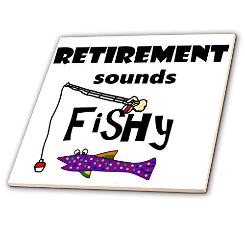 3dRose All Smiles Art - Funny - Funny Cute Retirement sounds Fishy with Fishing Pole and Trout Fish - 6 Inch Glass Tile (ct_315980_6)