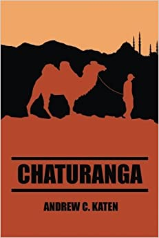 Book Chaturanga by Andrew C Katen (2016-01-24)