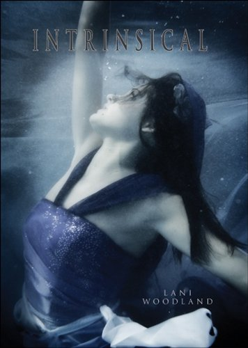 Intrinsical (The Yara Silva Trilogy Book 1) by [Woodland, Lani]