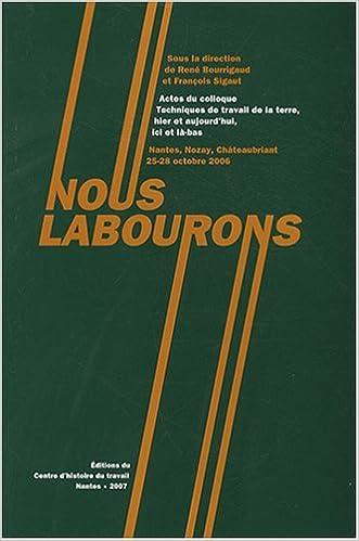 """Téléchargement Nous Labourons: Actes du colloque """"Techniques du travail de la terre"""" epub, pdf"""