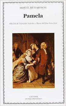 Book Pamela, o la virtud recompensada/ Pamela; or Virtue Rewarded (Letras Universales/ Universal Writings) (Spanish Edition) by Samuel Richardson (1999-06-30)