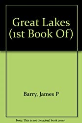 Great Lakes (1st Book Of)