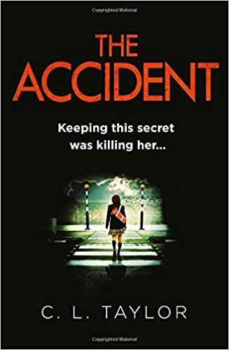 The Accident by C.L. Taylor (2014-04-10)