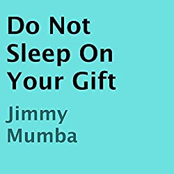 Do Not Sleep on Your Gift