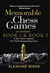 Chess Analysis - Book 1 & 2              This is a consolidation of Memorable Chess Games  book 1 & book 2 (400 Pages)                           4,257                   Moves Analyzed |                     103         ...