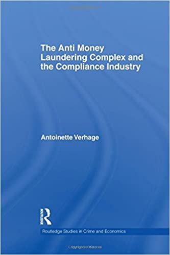 The Anti Money Laundering Complex and the Compliance Industry by Antoinette Verhage (30-May-2014)