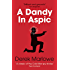 A Dandy in Aspic: The greatest of all the Cold War spy thrillers (The Derek Marlowe Collection)