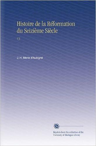 Livre gratuits Histoire de la Réformation du Seizième Siècle: V.5 pdf, epub ebook