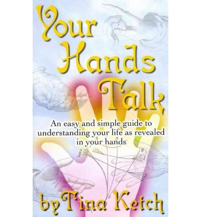 Read Online Your Hands Talk: An Easy and Simple Guide to Understanding Your Life as Revealed in Your Hands (Paperback) - Common ebook