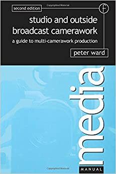 Studio and Outside Broadcast Camerawork (Media Manuals)