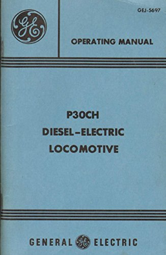 OPERATING MANUAL P30CH Diesel-Electric Locomotive GEJ-5697