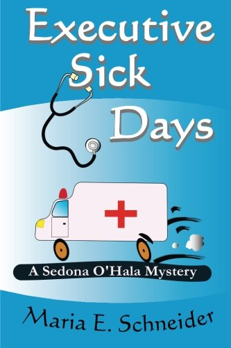 Read Online Executive Sick Days: A Sedona O'Hala Mystery pdf