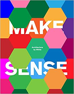 Descargar Libro Electronico Make Sense: Architecture By White Kindle A PDF