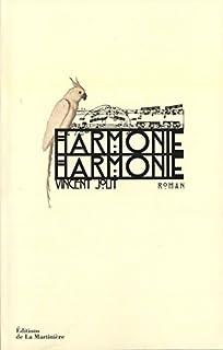 Harmonie, harmonie : roman