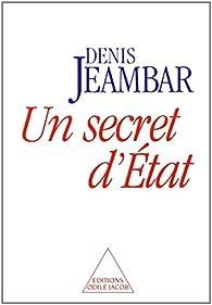 Un secret d'Etat par Denis Jeambar