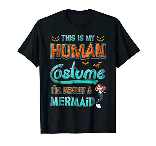Mermaid Halloween My Human Costume I'm Really A