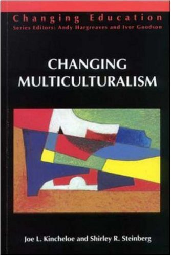 Changing Multiculturalism: New Times, New Curriculum (Changing Education Series)