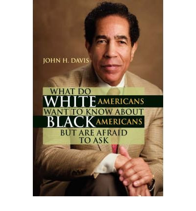 Download What Do White Americans Want to Know About Black Americans But are Afraid to Ask (Paperback) - Common PDF