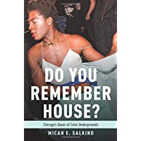 Do You Remember House?: Chicago's Queer of Color