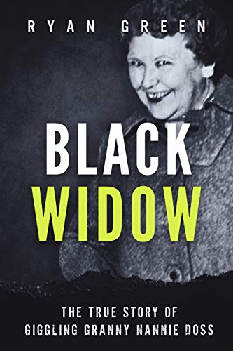 Black Widow: The True Story of Giggling Granny Nannie Doss (True Crime)