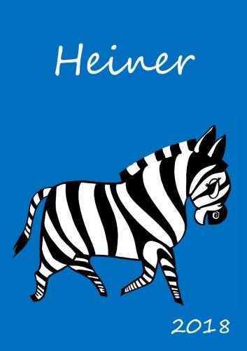 2018: personalisierter Zebra-Kalender 2018 - Heiner - DIN A5 - eine Woche pro Doppelseite (German Edition) PDF