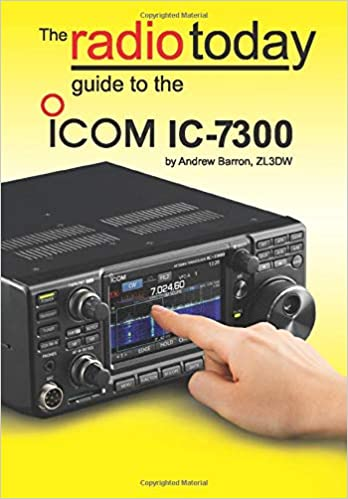 The Radio Today guide to the Icom IC-7300: Andrew Barron