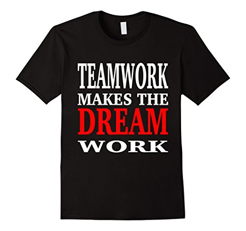 mens-team-work-makes-the-dream-work-teamwork-motivational-t-shirt-large-black