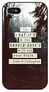 """iPhone 6 (4.7"""") The what-if's and the should-have's will eat your brain. John O'Callaghan, black plastic case / Inspirational and motivational life quotes / SURELOCK AUTHENTIC"""