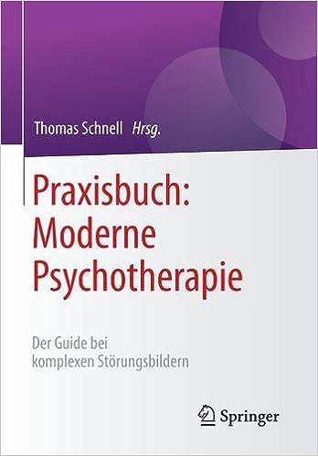 Book Praxisbuch: Moderne Psychotherapie: Der Guide bei komplexen Störungsbildern