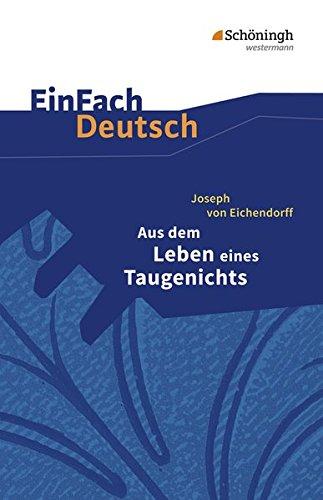 einfach-deutsch-textausgaben-joseph-von-eichendorff-aus-dem-leben-eines-taugenichts-gymnasiale-oberstufe
