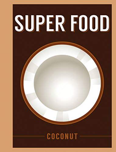 Superfood: Coconut (Superfoods) by Bloomsbury Publishing