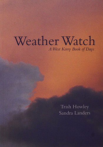 Weather Watch: A West Kerry Book of Days by Trish Howley (2007-10-31)