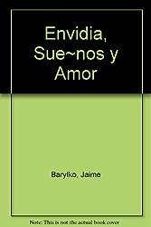 Envidia, Sue~nos y Amor