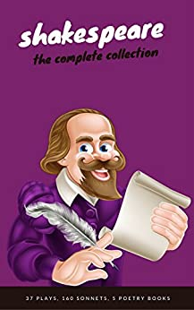 William Shakespeare: The Complete Collection [contains links to free audiobooks] (Hamlet + The Merchant of Venice + A Midsummer Night's Dream + Romeo and ... Lear + Macbeth + Othello and many more!). by [Shakespeare, William, Classics, EverGreen]