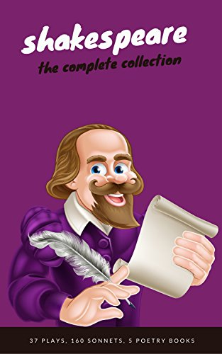 William Shakespeare: The Complete Collection (Hamlet + The Merchant of Venice + A Midsummer Night's Dream + Romeo and ... Lear + Macbeth + Othello and many more!).