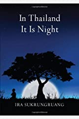 In Thailand It Is Night Paperback