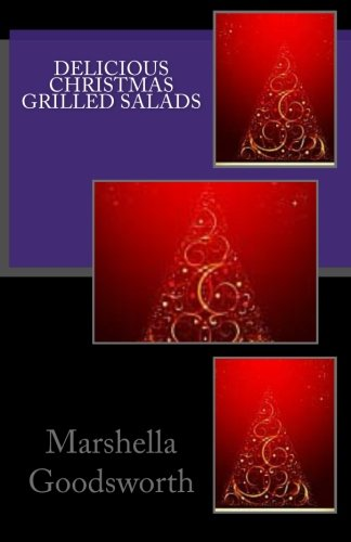 Delicious Christmas Grilled Salads