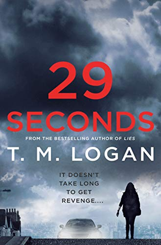 29 Seconds: A Novel by [Logan, T. M.]