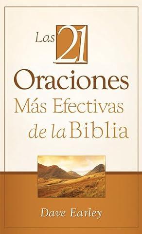 Las 21 Oraciones Más Efectivas de la Biblia: 21 Most Effective Prayers of the Bible (Spanish (Biblia Oraciones Y Promesas)