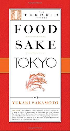 Food Sake Tokyo (The Terroir Guides) (Best Food Places In Tokyo)