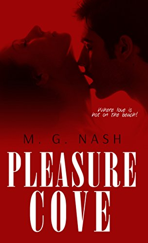 Book: Pleasure Cove - Where love is hot on the beach! by M. G. Nash