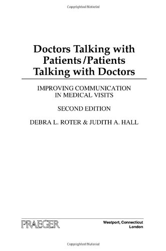 Doctors Talking With Patients/Patients Talking With Doctors: Improving Communication In Medical Visits, 2nd Edition