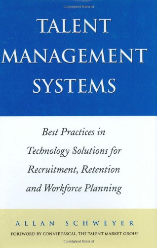 Talent Management Systems  Best Practices In Technology Solutions For Recruitment  Retention And Workforce Planning