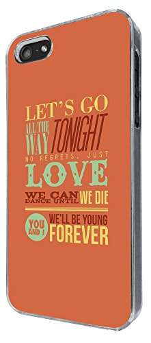 734 - Quote Let's Go All the way Tonight No Regret Just Love Design iphone 5 5S Coque Fashion Trend Case Coque Protection Cover plastique et métal