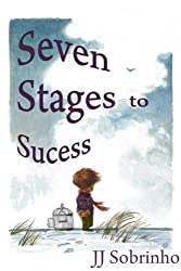Seven Stages to Success (Self-Help Book 1)