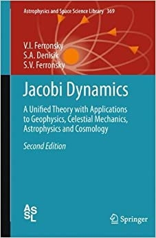Jacobi Dynamics: A Unified Theory with Applications to Geophysics, Celestial Mechanics, Astrophysics and Cosmology (Astrophysics and Space Science Library)